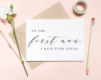 To the first man i've ever loved, To my dad on my wedding day card, to my dad card, to my father card, wedding day card / SKU: LNWD27