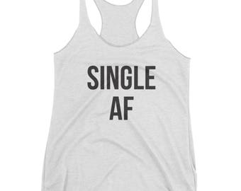 Single AF Tank - Funny Workout Top, Single Workout Tank, Brunch Tank, Hungover Tank