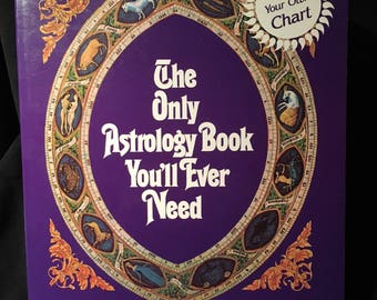 The Only Astrology Book You'll Ever Need by Joanna Martine Woolfolk - 1990 softcover