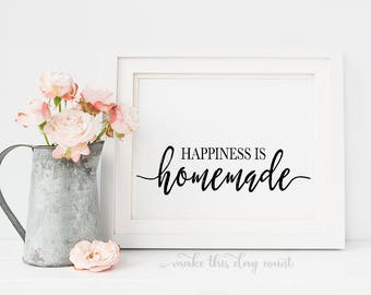 Happiness is Homemade, Motivational Quote, Printable Art, Digital Art, Make This Day Count