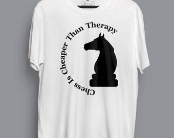 Chess is Cheaper Therapy T-shirt