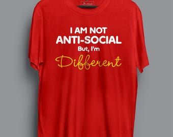 Am Not Anti Social I am Different T-shirt