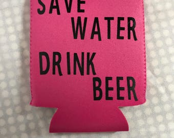 Save Beer Drink Water Can Cosy *Can Cooler* Cozy