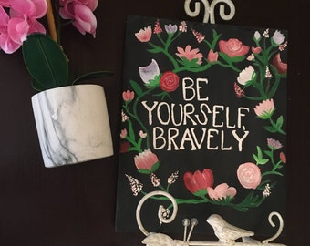 Be Yourself Bravely Canvas | 8 x 10 in | Hanging Wall Art/Decor | Custom Canvas