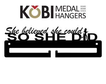 She believed she could so she did - Medal Hanger / Medal Holder