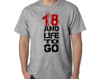 18th Birthday,Year 1999 Tshirt, 18th Birthday Shirt, 18 and Life to Go, Funny Birthday Shirt, Birthday Gift, Birthday Tshirt