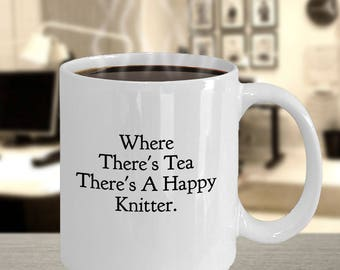 """Funny Gift for Knitter - Tea Drinker and Lover - """"Where There's Tea There's a Happy Knitter"""" 11 oz, White, Ceramic Coffee Mug and Tea Cup"""