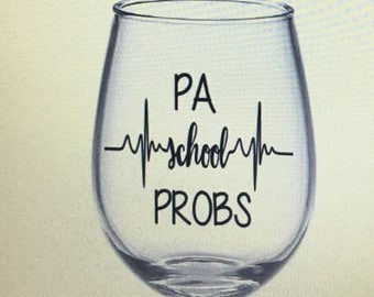 Physician assistant gift. Physician assistant wine glass. Pa