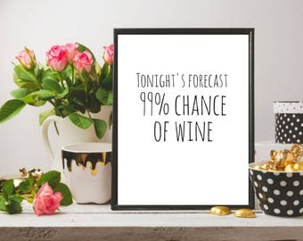 Tonights forecast 99 chance of wine printable, wine quote wall print, funny prints, wine humor print, wine Wall Art, Instant download print