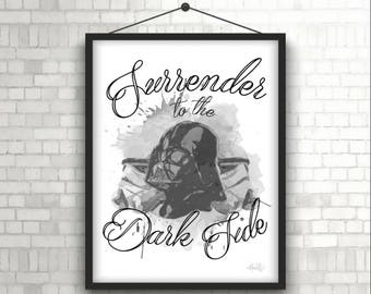Surrender - Darth Vader- Star Wars - Digital Print - Instant Download 8x10 & 11x14