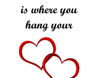 Printable Art.  Home is where you hang your hearts