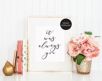 It Was Always You Digital Download Wedding Printable Wedding Sign Wedding Decor Wedding Poster Home Decor Instant Download