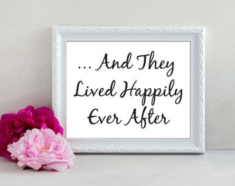 And They Lived Happily Ever After, Happily Ever After Sign, Wedding Sign, Bridal Shower Sign, Wedding Decor, Wedding Printable, Love Quote