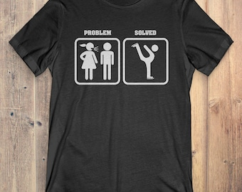 Figure Skating T-Shirt Gift: Problem Solved Figure Skating