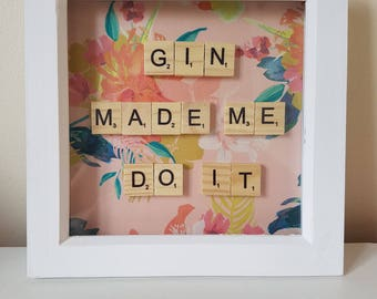 "Frame gift- ""Gin Made Me Do it"""
