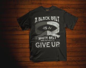 A Black Belt Is A White Belt    Martial Arts Taekwondo Karate T-Shirt