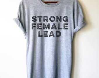 Strong Female Lead Unisex Shirt - Feminist Shirt | Feminism | Girl Power Shirt | Feminist Gift | The Future Is Female | Workout Shirt