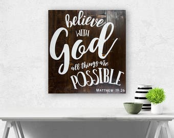 Believe with God All things Are Possible Wood Sign // Home Decor // Rustic Design // Bible Verse // 24x22 inches // Signage