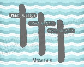 Seek Justice SVG - Love Mercy SVG - Walk Humbly SVG - Micah Svg - Bible Verse Svg - Seek Justice Love Mercy Svg - Crosses Svg - Cross Svg