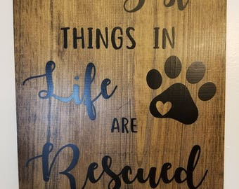 Best Things in Life are Rescued Wood Sign