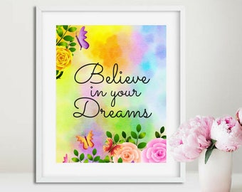 Believe in your Dreams Beautiful Watercolor Floral Wall Art Lovely Butterflies Printable Digital Art for Girls Niece Daughter Teen Gifts