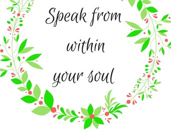 Speak From Within Your Soul Positive Affirmation Printable, Floral Wreath Printable, Home Decor, 8x10 Printable, Wall Decor Printable