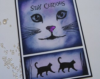 Cat Card Hand made card, Cat birthday card, Inspirational card, Stay Curious Inspirational card, C5 hand made card