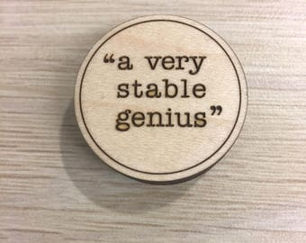 Very Stable Genius Magnetic Pin / Fridge Magnet