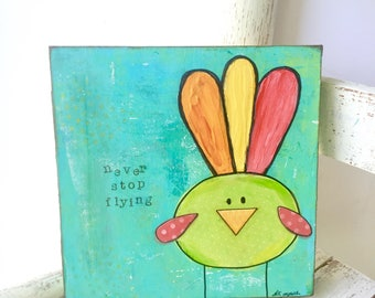 Mixed Media Bird Art • Whimsical Folk Art • Colorful painting • Original Art on wood • Dream Big • Follow your dreams • never stop flying