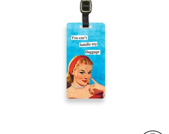Luggage Tag You cant handle my baggage Custom Sassy Retro Woman Metal Luggage Tag Printed Personalized Custom Info On Back Single Tag