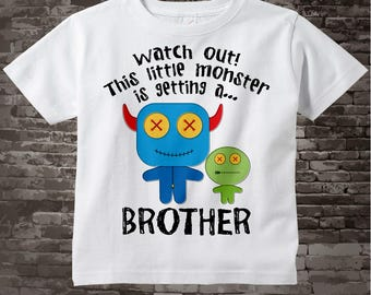 Watch out This Little Monster is Getting a Brother Shirt or Onesie 06122013a