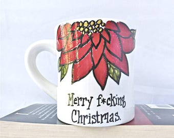 Merry F*cking Christmas, Poinsettia, Unique Christmas mug, Funny Coworker Mug, Funny Hostess Gift, Unique Boss Gift, Naughty, swear words