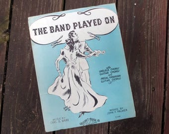 1936 The Band Played On Vintage Sheet Music, Music by Chas. B. Ward, Words by John F. Palmer, Calumet Music Co, Ukelele, Guitar, Hawaiian