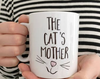 The Cat's Mother   Cat Mug   Funny Cat Gift