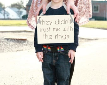 They Didn't Trust Me With The Rings Funny Wedding Sign for Ring Bearer | Young Page Boy Prop 1327 BW