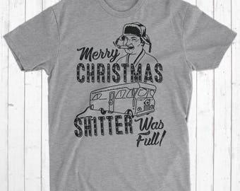 Merry Christmas Shitter Was Full Shirt, Cousin Eddie Christmas Shirts, Christmas Vacation Shirt