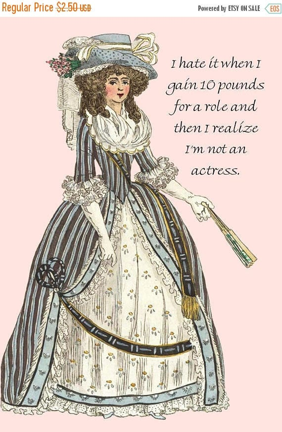 I Hate It When I Gain 10 Pounds For A Role And Then I Realize I'm Not An Actress. Pretty Girl Postcard. Card. Marie Antoinette. Blue Dress.