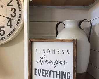 Kindness changes everything, 12x12, Framed Wood Sign