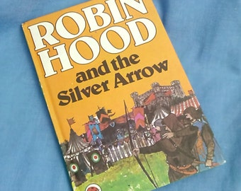 Vintage Ladybird Book Robin Hood and the Silver Arrow - Series 740 - Revised Price 40p - Matt Covers
