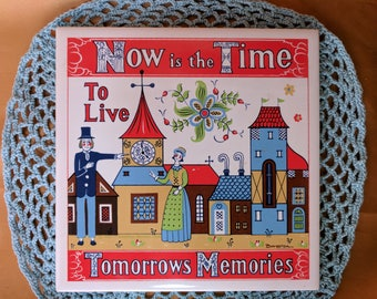 BERGGREN Trayner Tile Trivet Now is the Time To Live Tomorrows Memories Vintage 1963 *eb