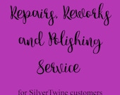Repairs, Reworks and Polishing Service for SilverTwine Customers