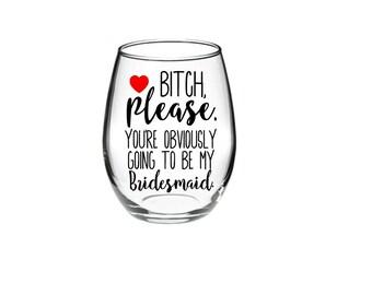 Bridesmaid proposal - Bridesmaid Wine Glass - Bridesmaid Proposal Glass - 21 oz Stemless Wine Glass