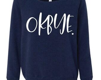 OKBYE. Sweatshirt