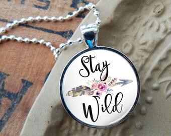 Boho Pendant, Stay Wild Glass Necklace, Arrow and Flowers Glass Pendant Necklace, Bohemian Necklace, Typography Pendant, Glass Quote Pendant