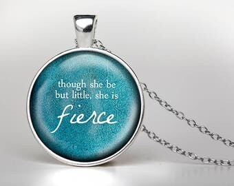 Though She Be But Little, She is Fierce Pendant Necklace, Quote Pendant, Shakespeare Quote Jewelry, She is Fierce Jewelry