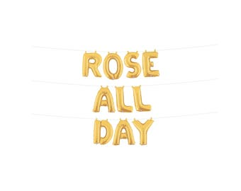 Rose All Day Sign, Bachelorette Party Balloons, Rose All Day Banner