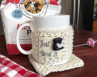 Hand Knit Coffee Cup Cozy, Baker Mug, Just Beat It