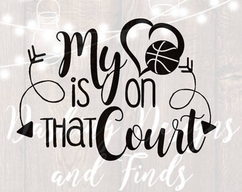 DIGITAL DOWNLOAD my heart is on that court - basketball mom svg - basketball mom shirt - basketball svg - silhouette - cricut - svg files