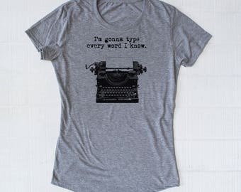 I'm gonna type every word I know shirt, Ron Swanson, parks and rec, Leslie knope, Ron Swanson quote, women's shirt, ladies, tee, t-shirt