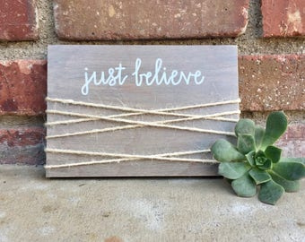 Just believe rustic farmhouse wood sign- Christian wall art- Inspirational decor- Rustic Decor- Christian gifts- Christmas gifts- wood sign